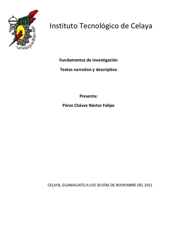 Instituto Tecnológico de Celaya     Fundamentos de investigación      Textos narrativo y descriptivo                Presen...