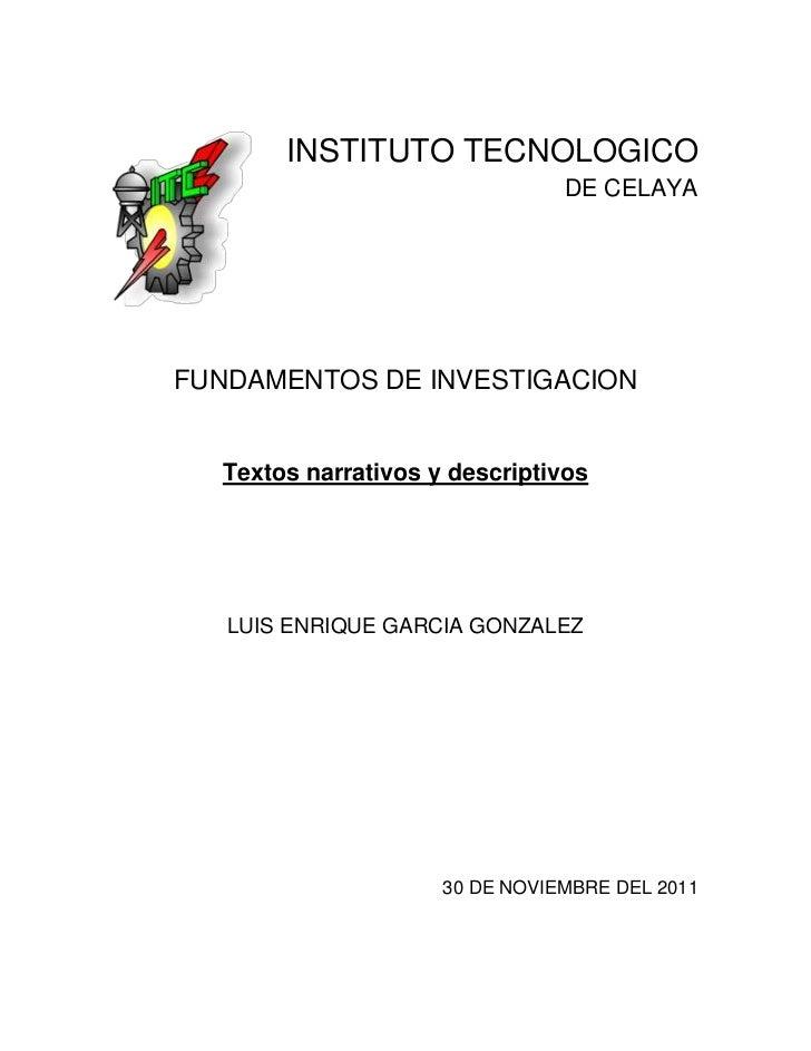 INSTITUTO TECNOLOGICO                                DE CELAYAFUNDAMENTOS DE INVESTIGACION  Textos narrativos y descriptiv...