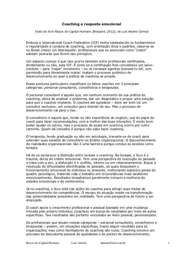 Coaching e resposta emocional      Texto do livro Riscos do Capital Humano (Brasport, 2012), de Luis Adonis CorreiaEmbora ...