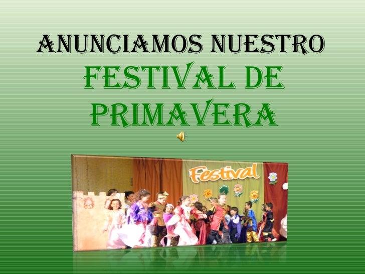 ANUNCIAMOS NUESTRO  FESTIVAL DE PRIMAVERA