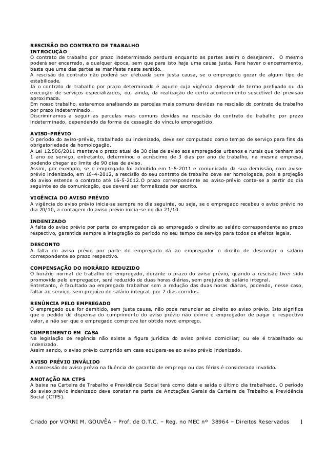 RESCISÃO DO CONTRATO DE TRABALHO INTROCUÇÃO O contrato de trabalho por prazo indeterminado perdura enquanto as partes assi...