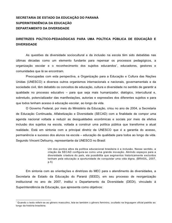 SECRETARIA DE ESTADO DA EDUCAÇÃO DO PARANÁ SUPERINTENDÊNCIA DA EDUCAÇÃO DEPARTAMENTO DA DIVERSIDADE   DIRETRIZES POLÍTICO-...