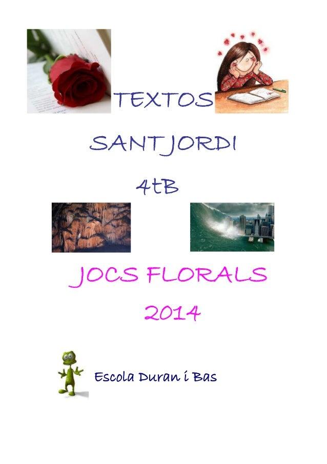 TEXTOS SANT JORDI 4tB JOCS FLORALS 2014 Escola Duran i Bas