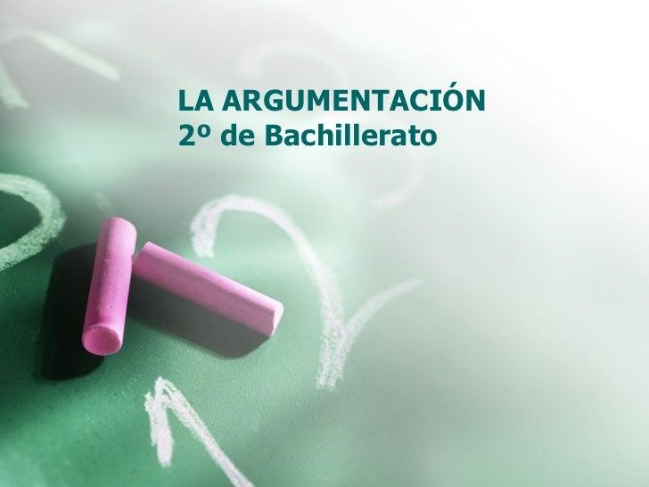 LA ARGUMENTACIÓN 2º de Bachillerato