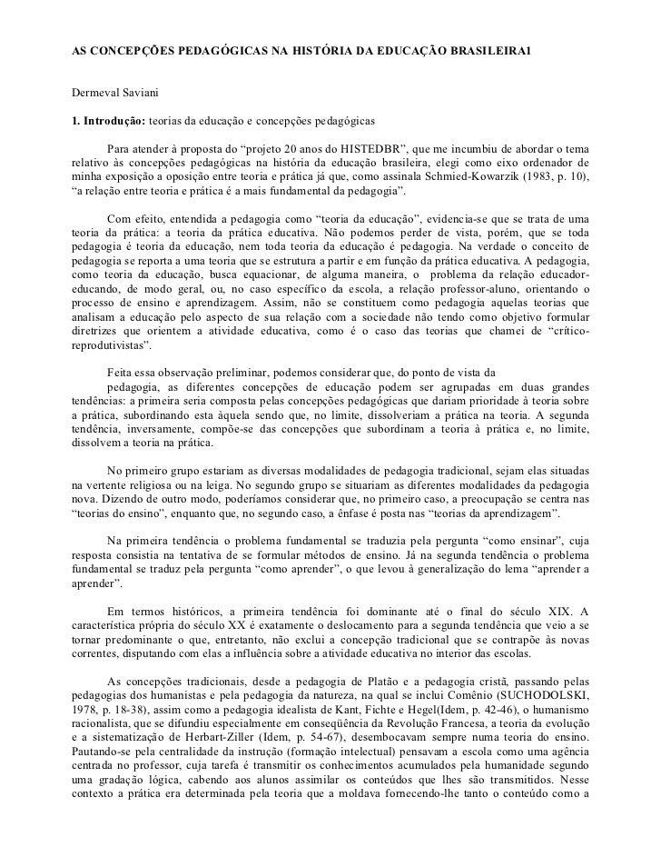 AS CONCEPÇÕES PEDAGÓGICAS NA HISTÓRIA DA EDUCAÇÃO BRASILEIRA1Dermeval Saviani1. Introdução: teorias da educação e concepçõ...