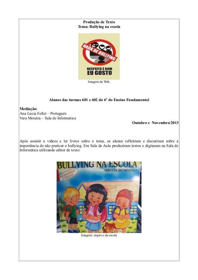Produção de Texto Tema: Bullying na escola  Imagem da Web.  Alunos das turmas 601 e 602 do 6º do Ensino Fundamental Mediaç...