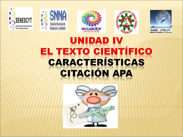 El término 'científico' se refiere a los textos delas ciencias físico-naturales (Biología, Física,Química, Matemática, ......