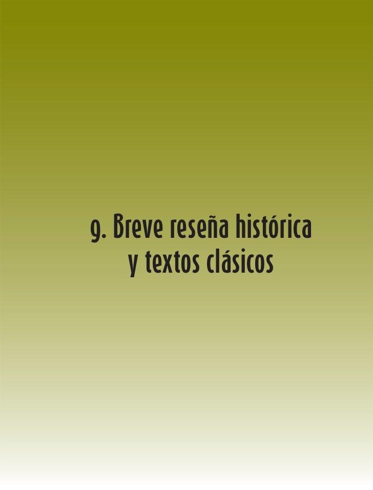 9. Breve reseña histórica    y textos clásicos