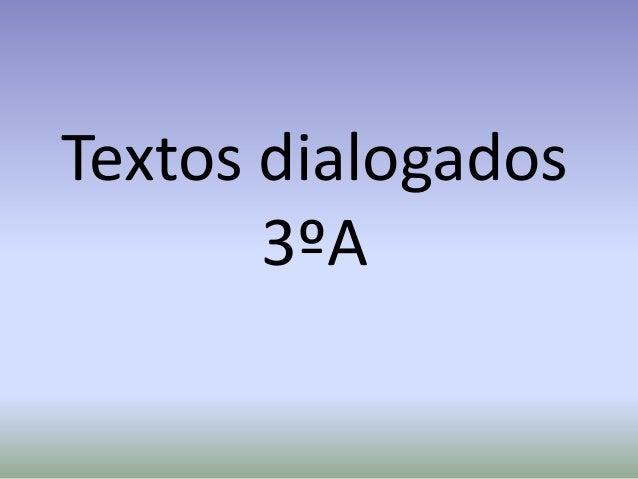 Textos dialogados 3ºA