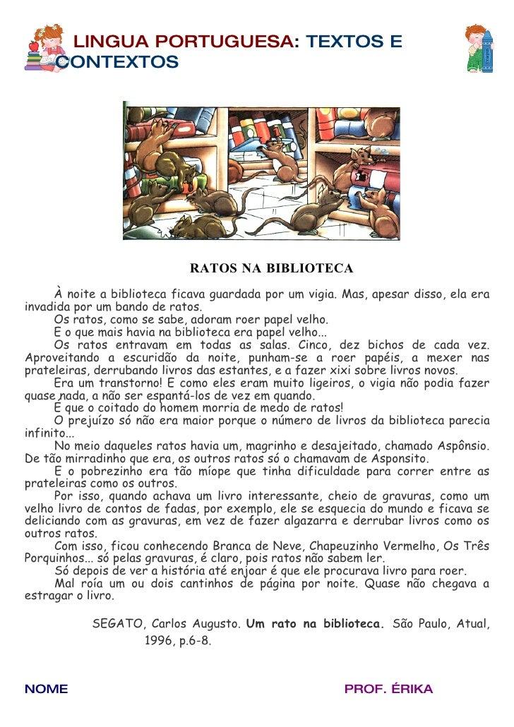 LINGUA PORTUGUESA: TEXTOS E      CONTEXTOS                                  RATOS NA BIBLIOTECA       À noite a biblioteca...