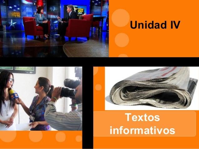 Unidad IV   Textosinformativos