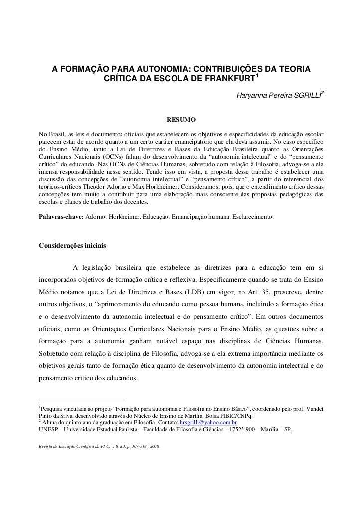 A FORMAÇÃO PARA AUTONOMIA: CONTRIBUIÇÕES DA TEORIA                CRÍTICA DA ESCOLA DE FRANKFURT1                         ...