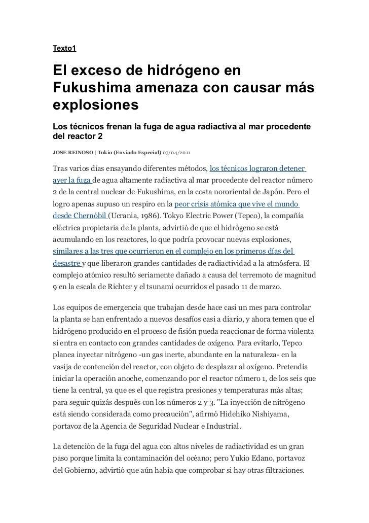Texto1El exceso de hidrógeno enFukushima amenaza con causar másexplosionesLos técnicos frenan la fuga de agua radiactiva a...