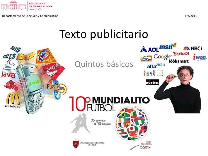 Departamento de Lenguaje y Comunicación kra/2011<br />Texto publicitario<br />Quintos básicos<br />