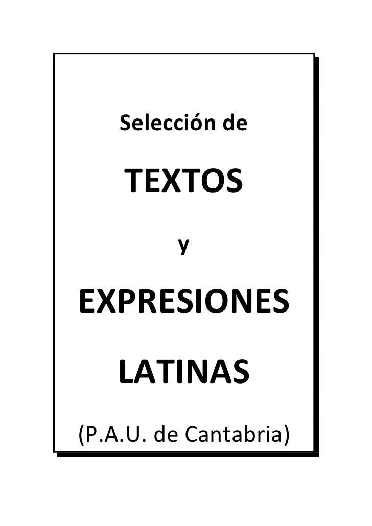 Selección de      TEXTOS          y  EXPRESIONES    LATINAS (P.A.U. de Cantabria)