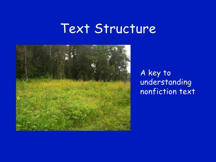 Text Structure A key to understanding nonfiction text