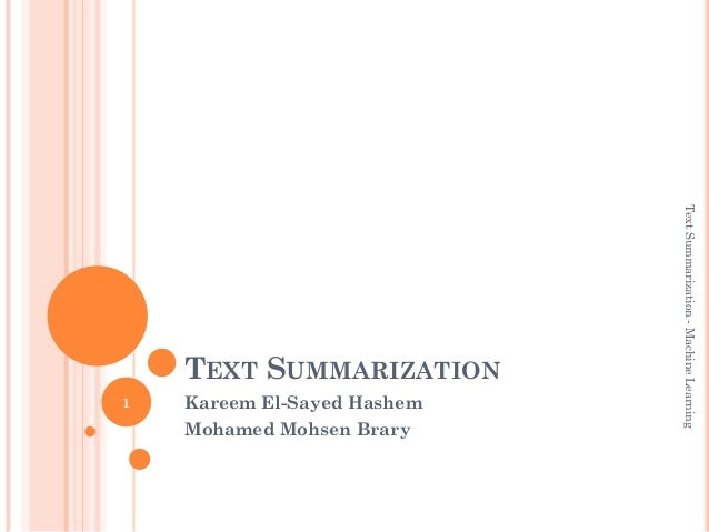 Text Summarization - Machine Learning    TEXT SUMMARIZATION1   Kareem El-Sayed Hashem    Mohamed Mohsen Brary