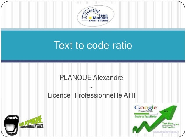 Text to code ratio    PLANQUE Alexandre             -Licence Professionnel le ATII