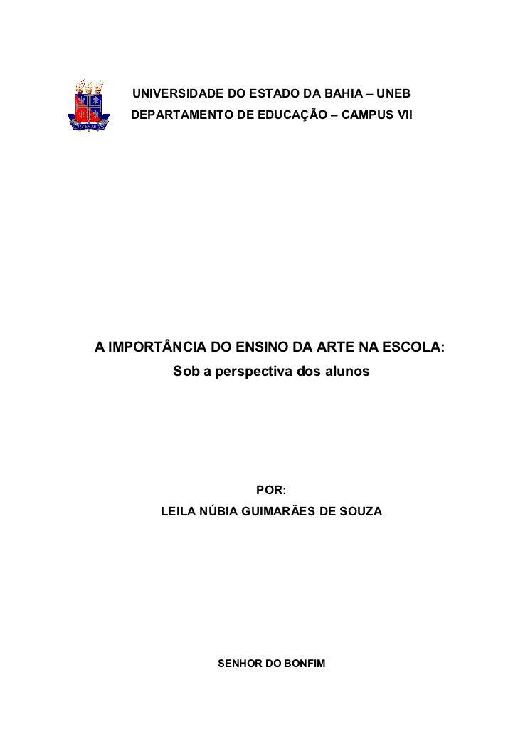 UNIVERSIDADE DO ESTADO DA BAHIA – UNEB    DEPARTAMENTO DE EDUCAÇÃO – CAMPUS VIIA IMPORTÂNCIA DO ENSINO DA ARTE NA ESCOLA: ...