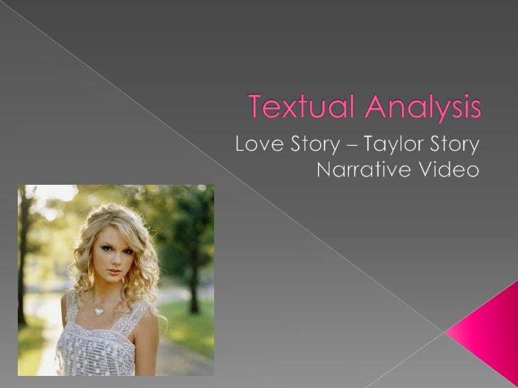 Textual Analysis <br />Love Story – Taylor Story<br />Narrative Video<br />