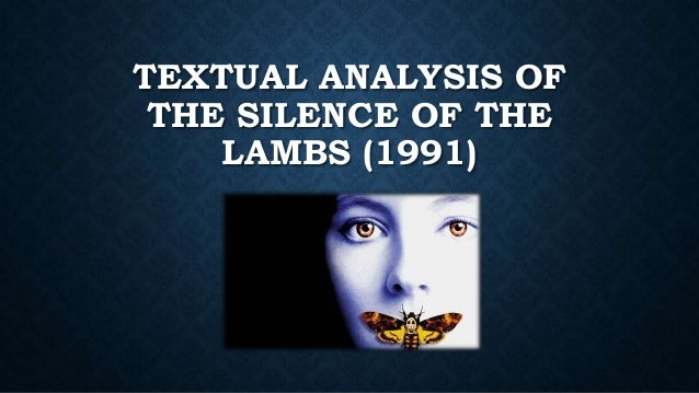Textual Analysis of the Silence of the Lambs (1991)