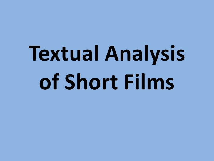 Textual Analysis of Short Films<br />