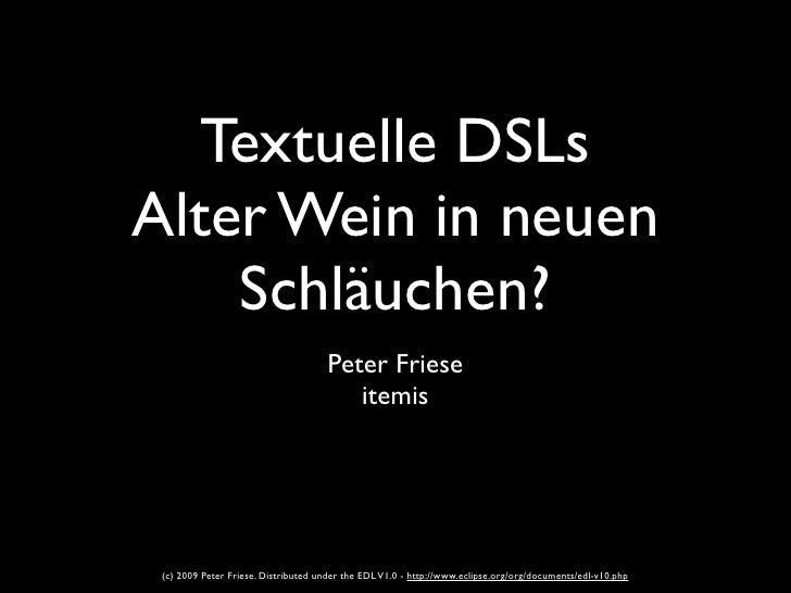 Textuelle DSLs Alter Wein in neuen     Schläuchen?                                      Peter Friese                      ...