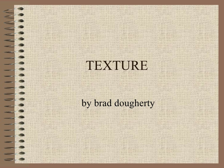 TEXTURE by brad dougherty