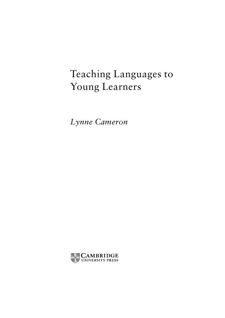 Teaching Languages toYoung LearnersLynne Cameron