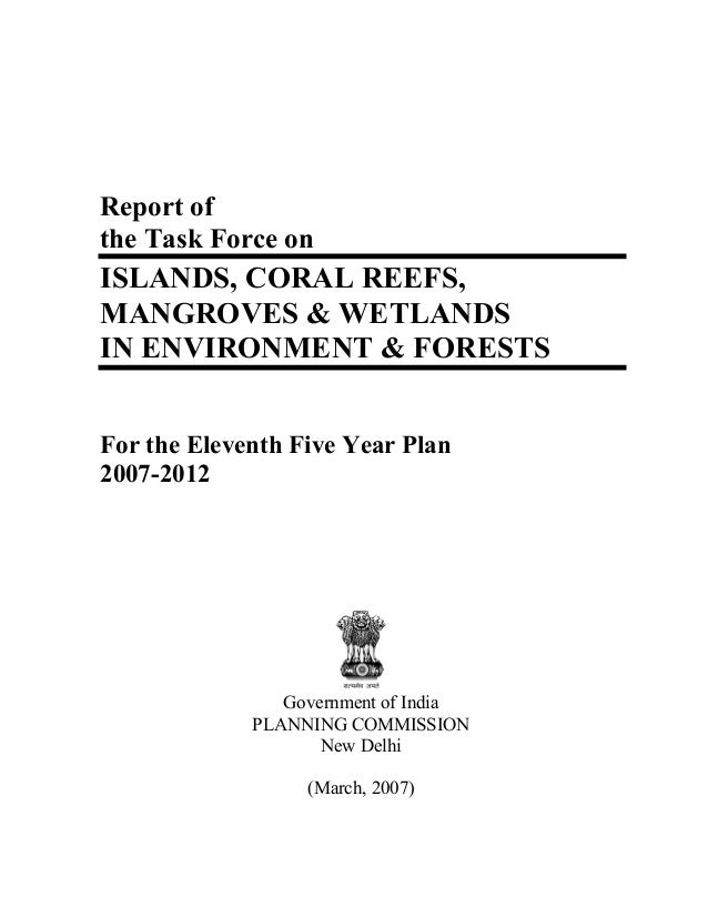 Report ofthe Task Force onISLANDS, CORAL REEFS,MANGROVES & WETLANDSIN ENVIRONMENT & FORESTSFor the Eleventh Five Year Plan...