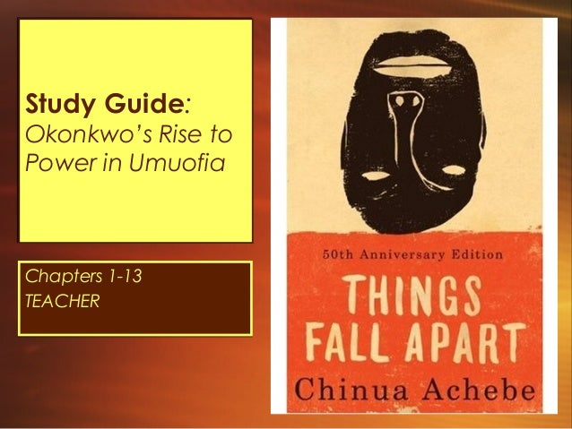 things fall apart pt 1 study Study guide questions for chapter's 1-13 i strongly suggest that you read this twice daily short answer study questions-things fall apart, p 5 12 what did okonkwo tell himself about his part in ikemefuna's death.