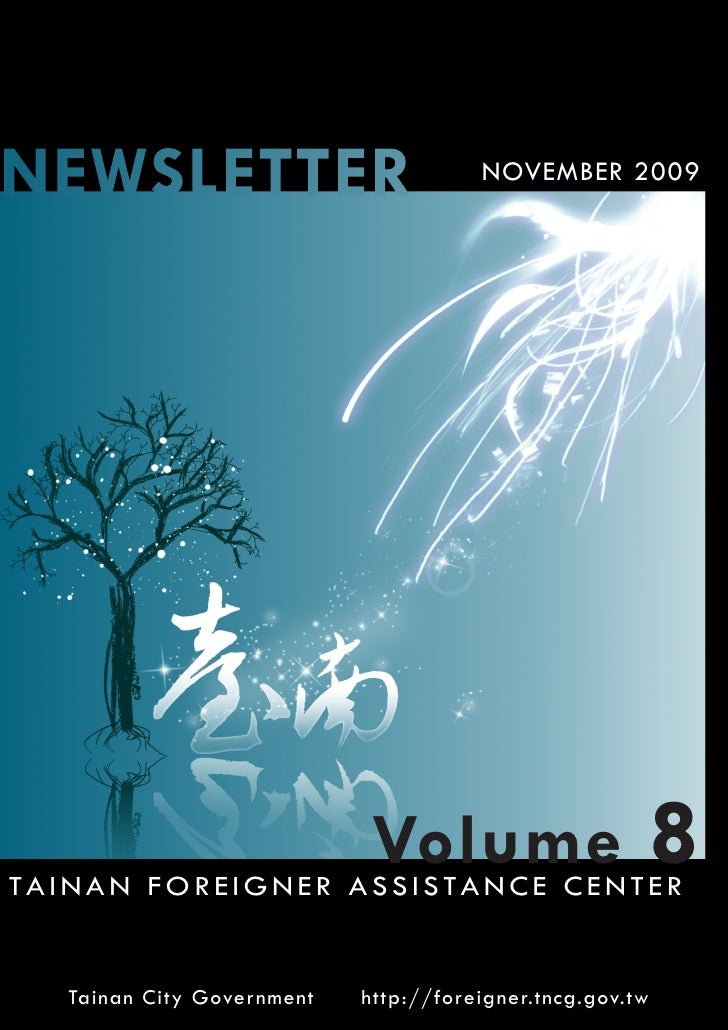 NEWSLETTER                             NOVEMBER 2009                                  Volume TAINAN FOREIGNER ASSISTANCE C...
