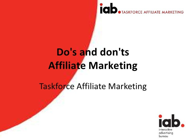 Do's and don'ts Affiliate Marketing <br />Taskforce Affiliate Marketing<br />