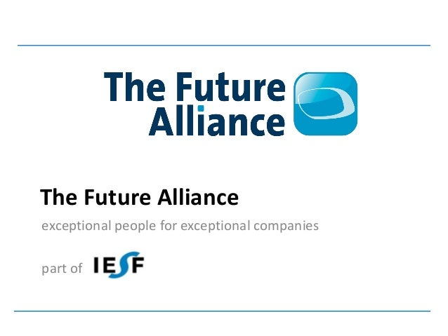 The Future Allianceexceptional people for exceptional companiespart of