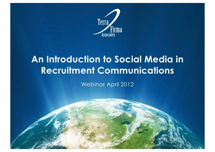 An Introduction to Social Media in Recruitment Communications           Webinar April 2012