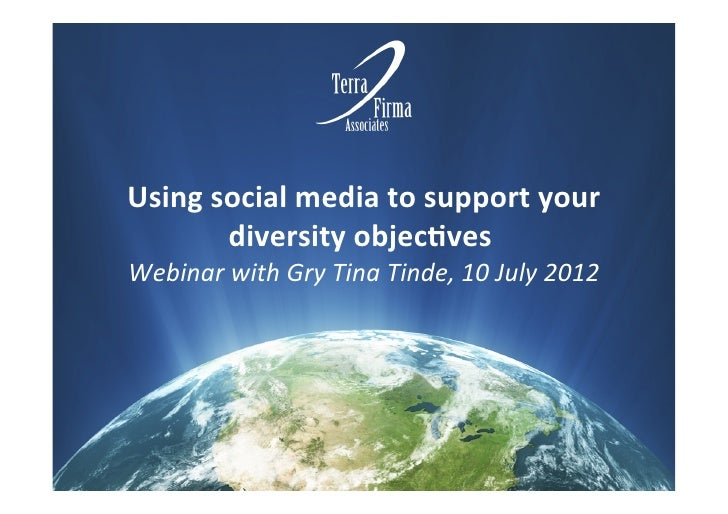 Using social media to support your          diversity objec6vesWebinar with Gry Tina Tinde, 10 Jul...