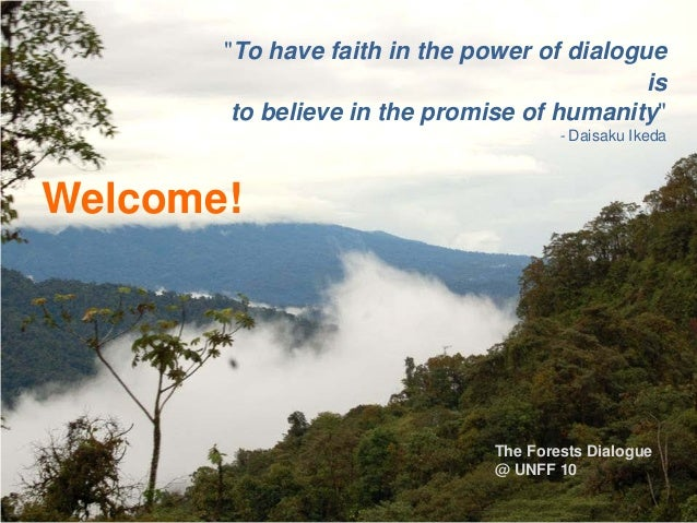 """To have faith in the power of dialogue                                             is        to believe in the promise of..."