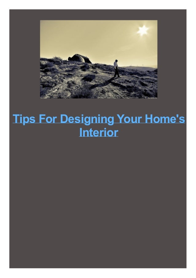 Tips For Designing Your Home's Interior