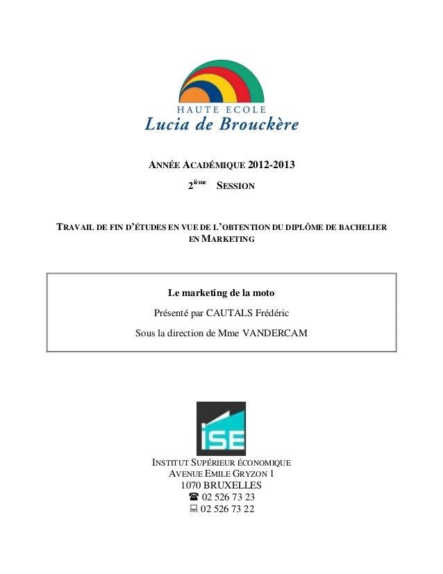 ANNÉE ACADÉMIQUE 2012-2013 2ième SESSION TRAVAIL DE FIN D'ÉTUDES EN VUE DE L'OBTENTION DU DIPLÔME DE BACHELIER EN MARKETIN...