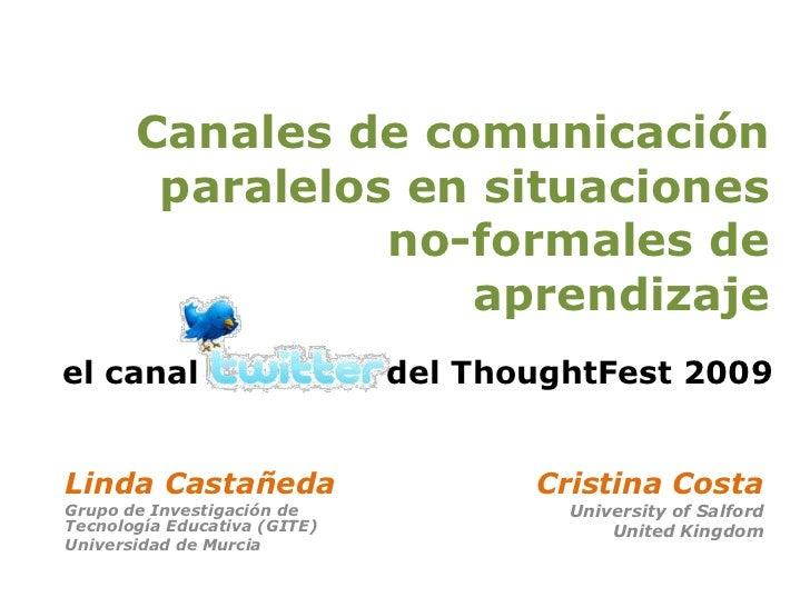 Canales de comunicación paralelos en situaciones no-formales de aprendizaje : el cana twitter del ToughtFest09