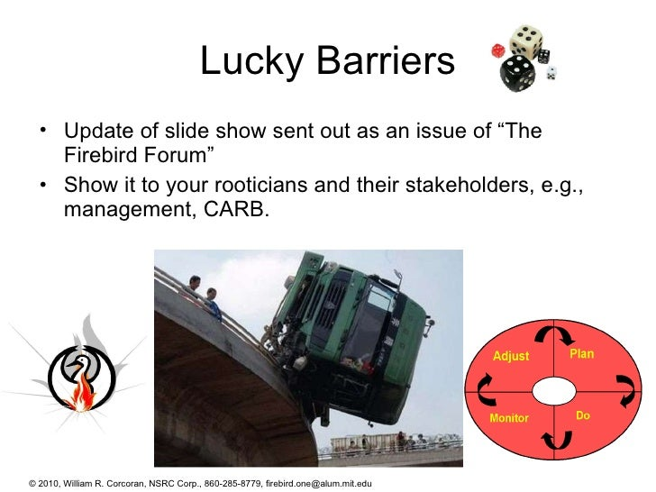"""Lucky Barriers <ul><li>Update of slide show sent out as an issue of """"The Firebird Forum""""  </li></ul><ul><li>Show it to you..."""