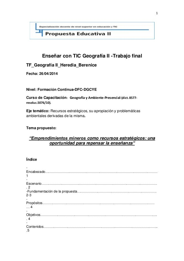 1 Enseñar con TIC Geografía II -Trabajo final TF_Geografía II_Heredia_Berenice Fecha: 26/04/2014 Nivel: Formación Continua...