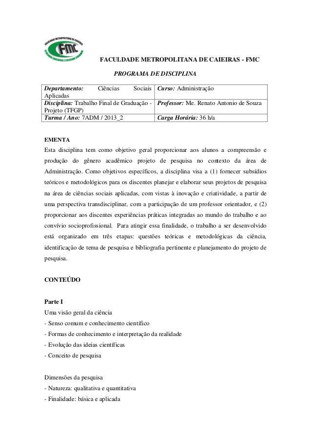 FACULDADE METROPOLITANA DE CAIEIRAS - FMC PROGRAMA DE DISCIPLINA Departamento: Ciências Sociais Aplicadas Curso: Administr...