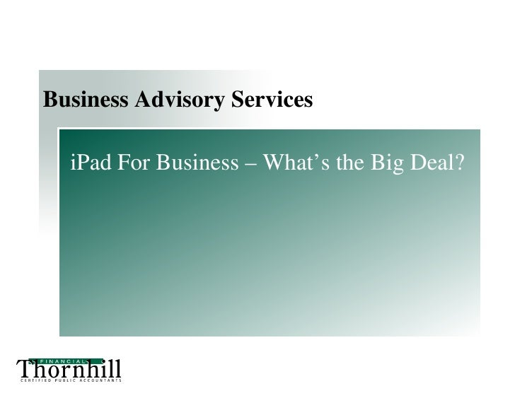 Business Advisory Services    iPad For Business – What's the Big Deal?