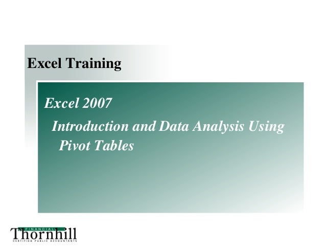 Business Advisory Services    Excel 2007   Introduction to Pivot Tables