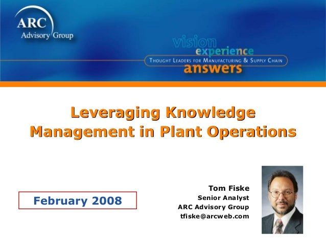ARC's Tom Fiske's Presentation on Leveraging Knowledge Mgmt at ARC's 2008 Industry Forum
