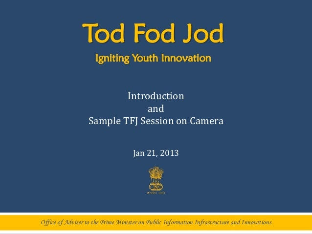 Tod Fod Jod                     Igniting Youth Innovation                           Introduction                          ...