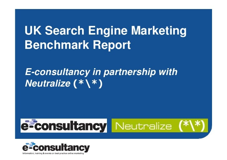 UK Search Engine Marketing Benchmark Report  E-consultancy in partnership with Neutralize (**)