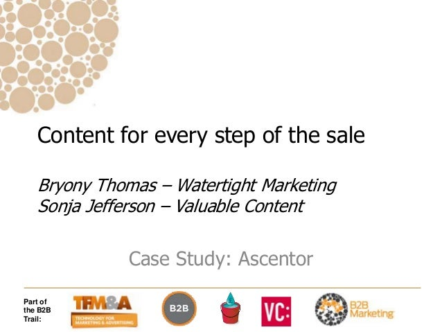 Content for every step of the sale   Bryony Thomas – Watertight Marketing   Sonja Jefferson – Valuable Content            ...
