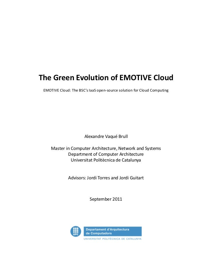 The Green Evolution of EMOTIVE Cloud EMOTIVE Cloud: The BSC's IaaS open-source solution for Cloud Computing